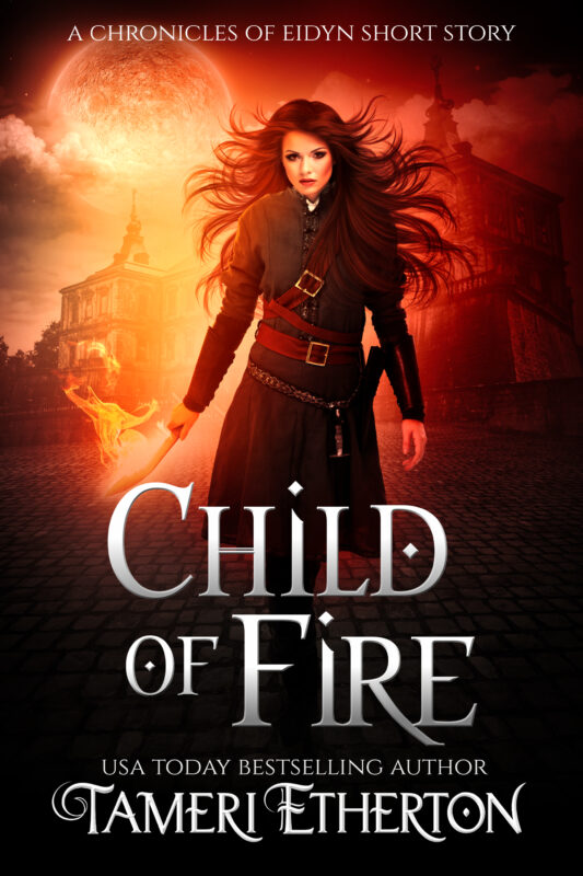 Child of Fire: A Chronicles of Eidyn Short Story Prequel